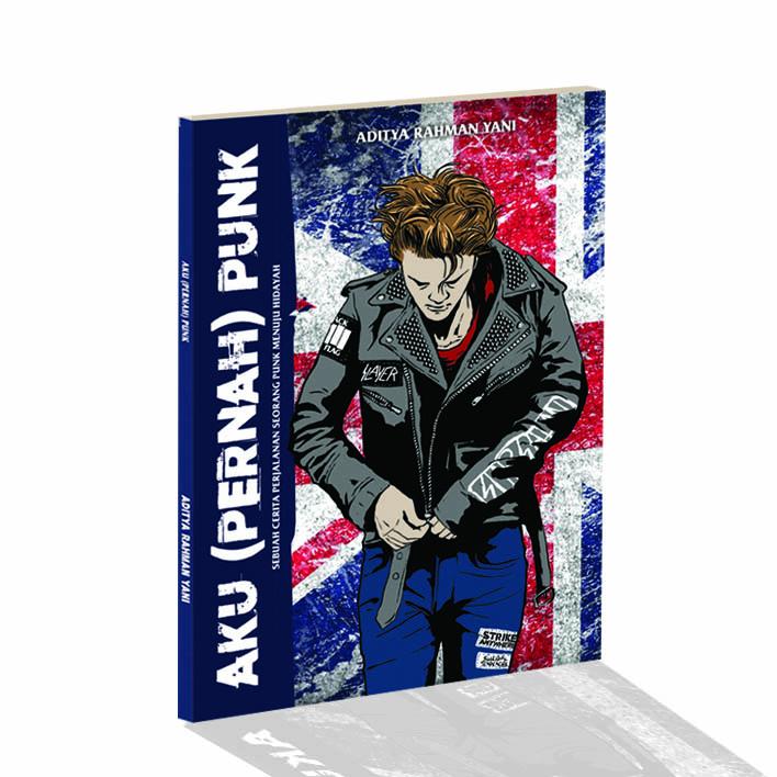 "Buku Terbaru Saya, ""Aku (Pernah)Punk"""